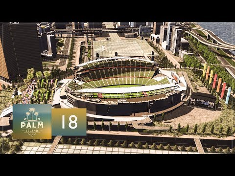 Cities Skylines: Palm Island — EP18 — Downtown Palm Island - American Football Stadium