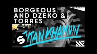 Borgeous and Dzeko & Torres - Tutankhamun (OUT NOW)