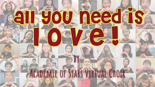 Youngest Virtual Choir in the World -All You Need is Love/ Help  Medley by Academie of Stars