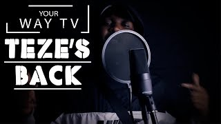 Teze's Back (Trap/Rap Freestyle) - Your Way Tv