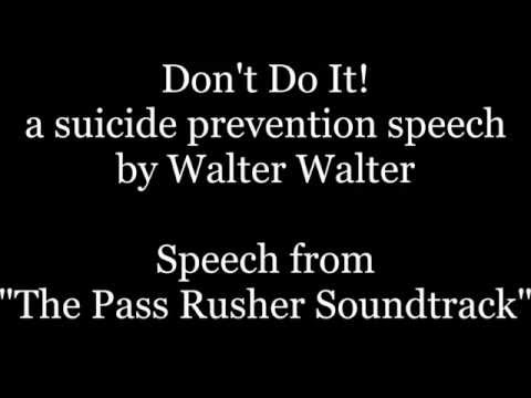 Don't Do It | Suicide Prevention Speech | The Pass Rusher Soundtrack