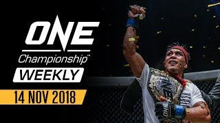 ONE Championship Weekly | 14 November 2018