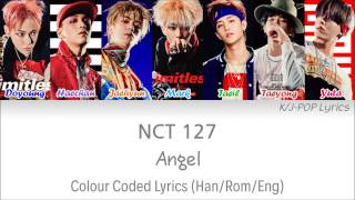 NCT 127 (엔씨티 127) - Angel Colour Coded Lyrics (Han/Rom/Eng)