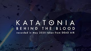 Katatonia - Behind the Blood (from Dead Air)