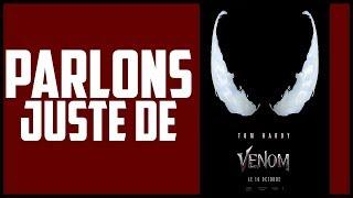 PARLONS JUSTE DE - Venom !