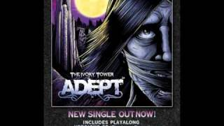 Adept - The Ivory Tower (New Single) (Links and Lyrics in info) Album is out MARCH 2!