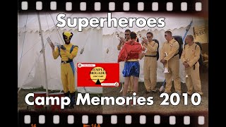 Superheroes Camp 2010 memories. 13th Bromley Boys Brigade 1st St Mary Cray Girls Brigade. Temple URC