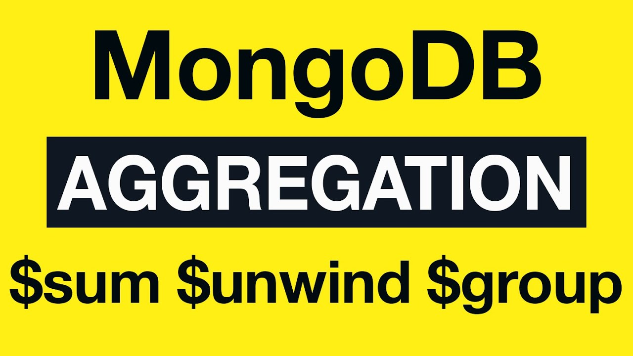 36 Aggregation Example 18 $sum, $unwind and $group - MongoDB Aggregation  Tutorial