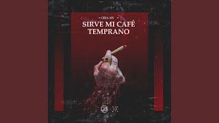Sirve Mi Café Temprano
