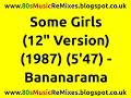 "watch he video of Some Girls (12"" Version) - Bananarama | 80s Club Mixes | 80s Club Music | 80s Female Groups"
