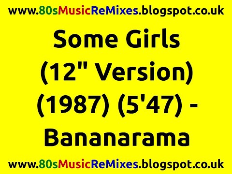 "Some Girls (12"" Version) - Bananarama 