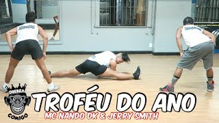 Melhor coreografia da música Troféu do Ano - MC Nando DK & Jerry Smith COREOGRAFIA