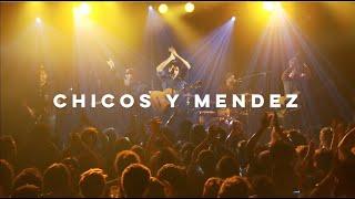 CHICOS Y MENDEZ // LIVE 🔥