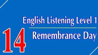 English Listening Level 1 - Lesson 14 - Remembrance Day