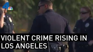 Violent Crime Rising in Los Angeles | NBCLA