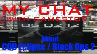 Call Of Duty Eclipse / Black Ops 2 In Gamestop Stores, My Conversation