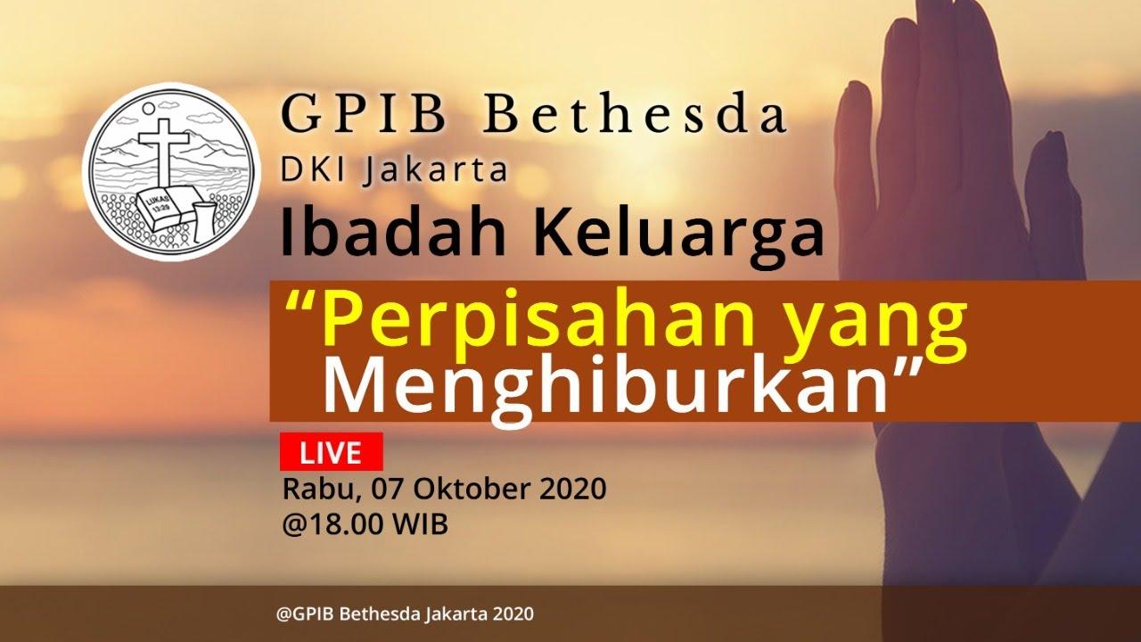 Ibadah Keluarga GPIB Bethesda (07 Oktober 2020)