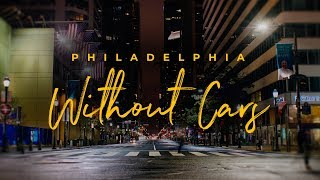 Philly Without Cars
