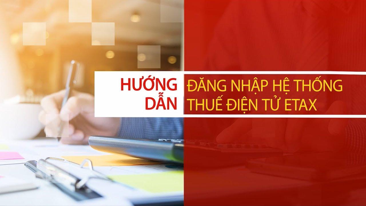 [Cục thuế TP.HCM] Hướng dẫn đăng nhập Hệ thống Thuế điện tử ETAX
