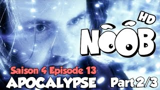 NOOB : S04 ep13 : APOCALYPSE part.2/3 (HD)