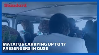 Matatus carrying up to 17 passengers with absolute disregard of the Covid 19 protocols in Gusii
