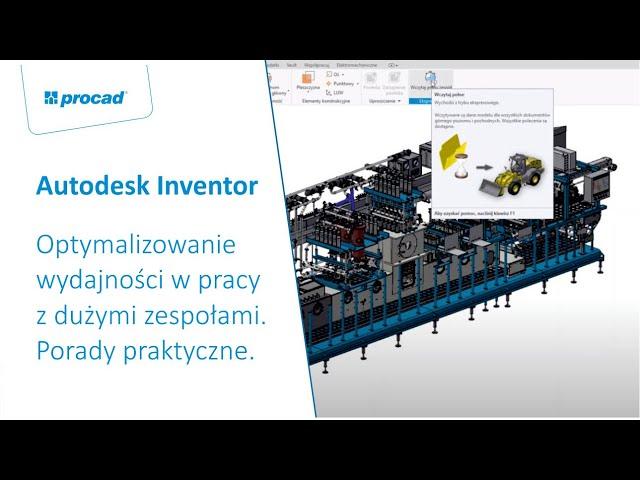 Optymalizowanie wydajności w pracy z dużymi zespołami w Autodesk Inventor  Porady praktyczne