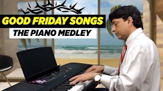 Best Good Friday Songs - The Piano Medley   Rajinald Vijay Milton   Yamaha DGX-670   Yeshu Ke Geet