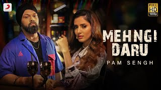 Pam Sengh - Mehngi Daru | Akaisha Vats | Official Video | Latest Punjabi Song