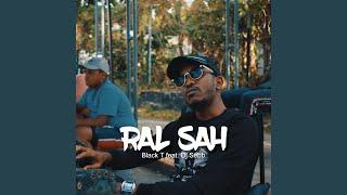 Ral sah (feat. DJ Sebb)