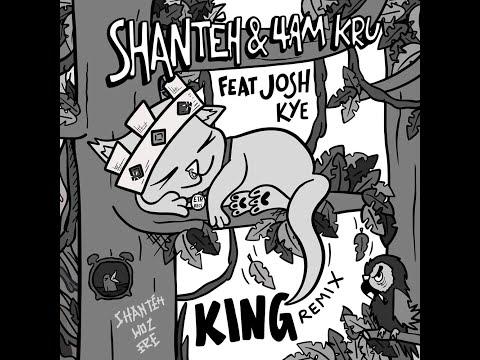 King (Remix) - 4am Kru, SHANTÉH, Josh Kye