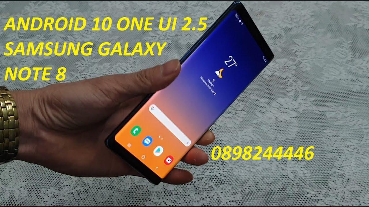 NÂNG CẤP ANDROID 10 ONE UI 2.5 CHO SAMSUNG GALAXY NOTE 8