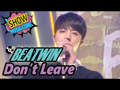 [HOT] BEATWIN - Don't Leave, 비트윈 - 떠나지 말아요 Show Music core 20170218