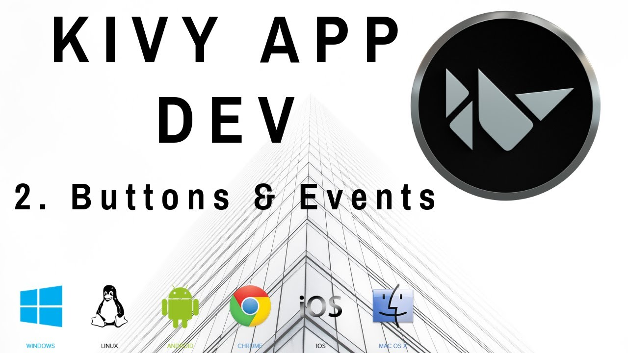Buttons & Events - Kivy Mobile and Desktop App Dev w/ Python