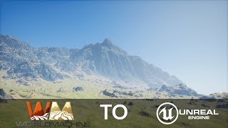 World Machine To Unreal Engine 4 Part 2 Exporting To UE4