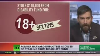 Sex toys instead of textbooks  Harvard employees accused of stealing from disability fund