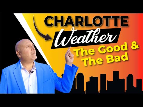 Charlotte  Weather !  What's It Like Year Round  ? The Good And The Bad !