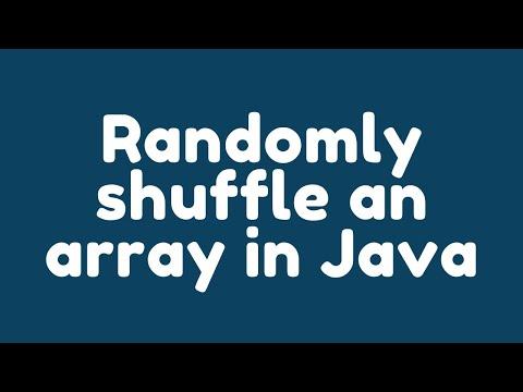 How To Randomly Shuffle An Array In Java ?.