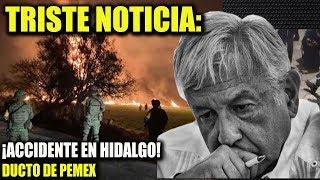AMLO RECIBE TRISTE NOTICIA DE DUCTO DE GASOLINA EN HIDALGO, POR CULPA DE LOS HUACHICOLEROS