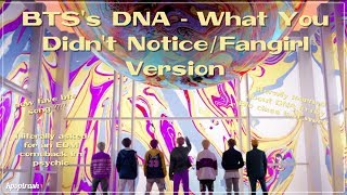 BTS's DNA - What You Didn't Notice / Fangirl Version