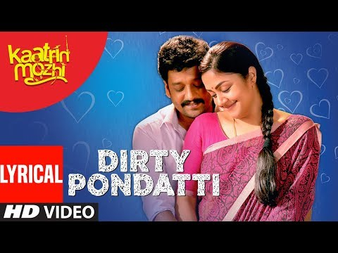 Dirty Pondatti Lyrical Video   Kaatrin Mozhi   Jyotika   A H Kaashif   Madhan Karky   Radhamohan