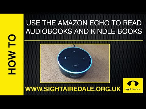 Listen to Audiobooks and Kindle Books with the Amazon Echo (Alexa)