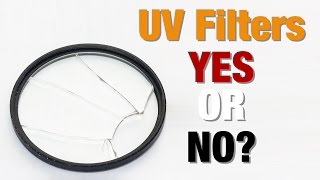 UV Filters - A Waste of Time & Money