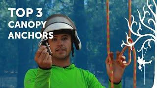3 Best Canopy Ancнors | Best ways to canopy anchor SRT | professional tree climber arborist review