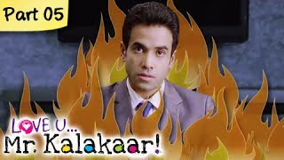 Love U...Mr. Kalakaar! - Part 05/09 - Bollywood Romantic Hindi Movie -  Tusshar Kapoor, Amrita Rao