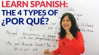 Learn the difference between por que, por qué, porqué, and porque in Spanish
