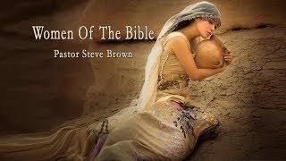 "Women of the Bible- ""Lydia"" Pentecost Sunday! - STEVE BROWN"