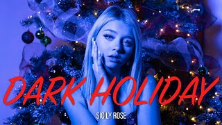Sicily Rose - Dark Holiday (Official Music Video)