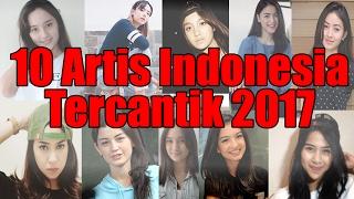 Video Daftar 10 Artis Cantik Indonesia di 2017 download MP3, 3GP, MP4, WEBM, AVI, FLV Maret 2018