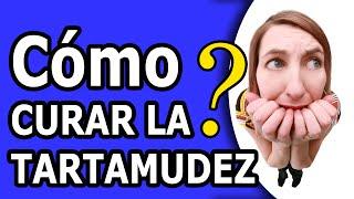 COMO CURAR LA TARTAMUDEZ | COMO DEJAR DE TARTAMUDEAR