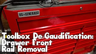 US General Harbor Freight Tool Box De-Gaudification: Drawer Front Rail Removal